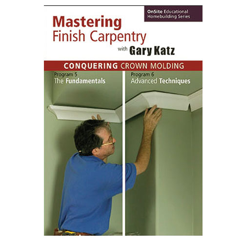 CONQUERING CROWN MOLDING WITH GARY KATZ DVD